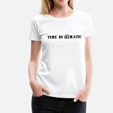Punchline Rap Francais time is illmatic - T-shirt Premium Femme