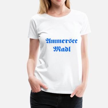 Ammersee Ammersee Madl - Frauen Premium T-Shirt
