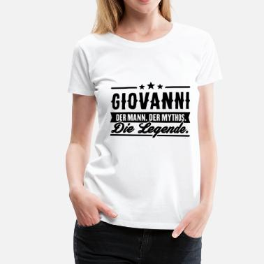 Giovanni Man Myth Legend Giovanni - Women's Premium T-Shirt