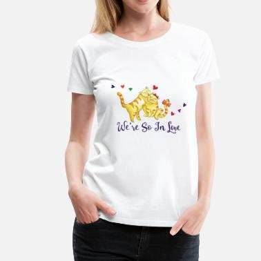 We Love We Love So In Love sind - Frauen Premium T-Shirt