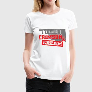 Crimson I BLEED CRIMSON AND CREAM - Women's Premium T-Shirt
