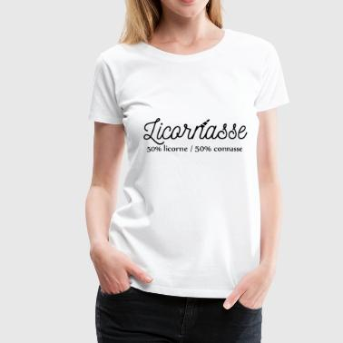 I Can Not I Have Licornasse - Women's Premium T-Shirt
