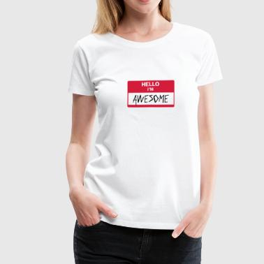 Hello Im Awesome Name-tag - Women's Premium T-Shirt