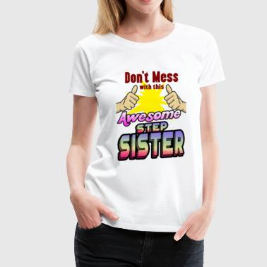 STEP SISTER - Women's Premium T-Shirt