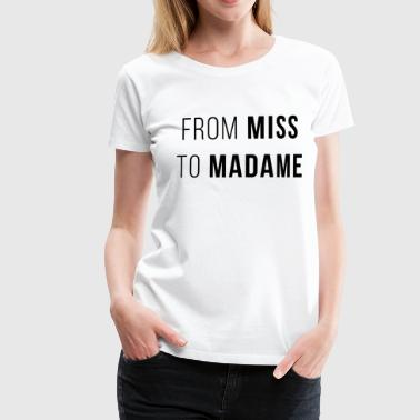 Madame Funny from miss to madame evjf - Women's Premium T-Shirt