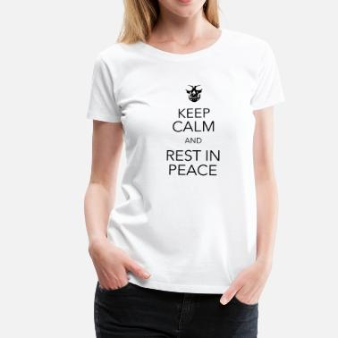 Rest In Peace keep calm and rest in peace skull - Naisten premium t-paita