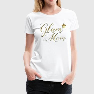 Glam mom - Frauen Premium T-Shirt