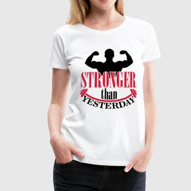 Stronger than yesterday - Frauen Premium T-Shirt
