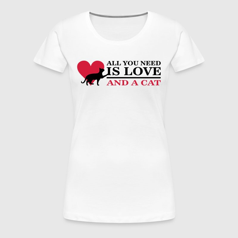 All you need is love and a cat - Vrouwen Premium T-shirt