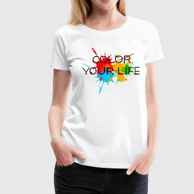 Ink, Paint, Color your life, Splashes, Splatter, - Women's Premium T-Shirt