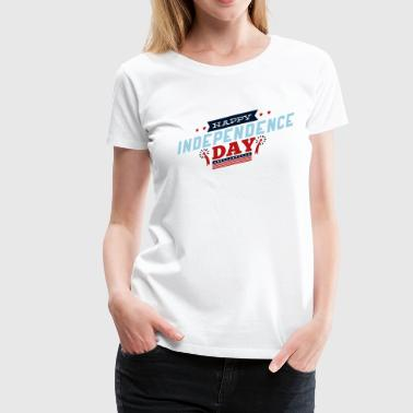 Independence Day Independence Day - Vrouwen Premium T-shirt