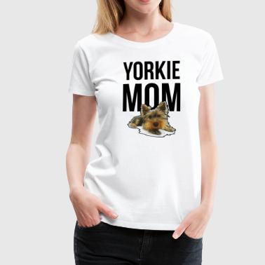 Cadeau d'amour de chien de Yorkshire Terrier Dog Mommy - T-shirt Premium Femme