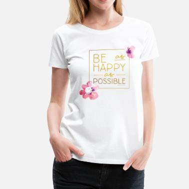 Floral SmileyWorld Be as happy as possible - T-shirt Premium Femme