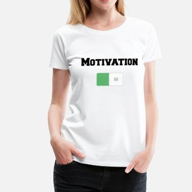 Motivated Motivation On Motivations Motiv Weiss - Women's Premium T-Shirt