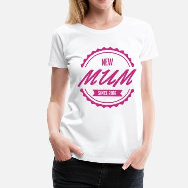 New Mum new mum since 2016 - Women's Premium T-Shirt