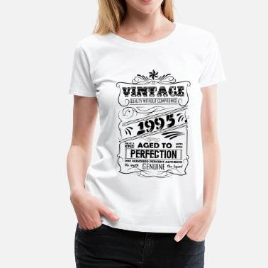 1995 Aged Vintage Aged To Perfection 1995 - Women's Premium T-Shirt