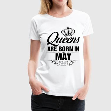 Queens Are Born In May Tshirt - Women's Premium T-Shirt