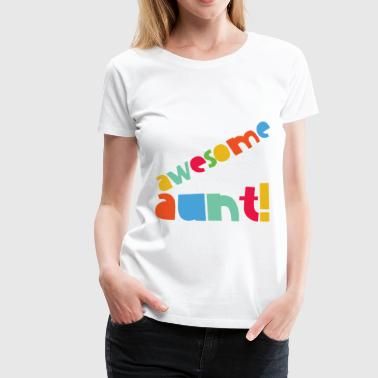 awesome aunt - Frauen Premium T-Shirt