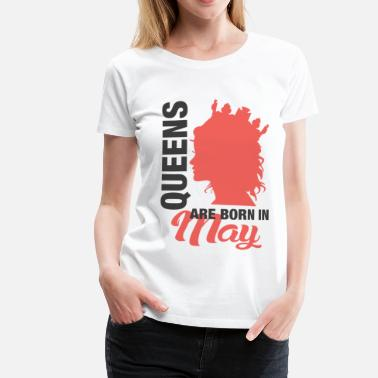 Born In May Queens Are Born In May - Women's Premium T-Shirt