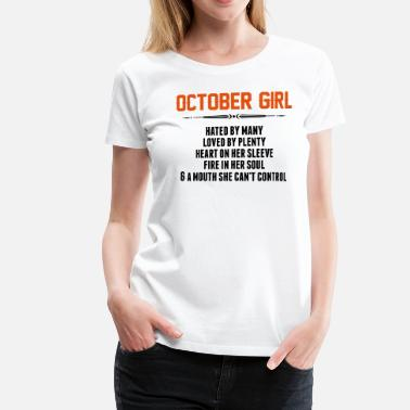 Hate Girls October Girl Hated By Many - Women's Premium T-Shirt