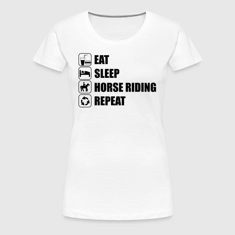 Eat Sleep Horse Riding  - Frauen Premium T-Shirt