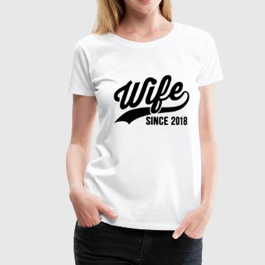 Wife Since 2018 - Frauen Premium T-Shirt