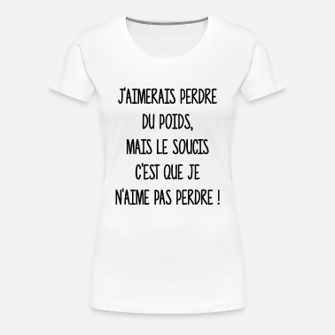 Shirt T Premium FemmeSpreadshirt Perdre Poids Du kNwOPn0Z8X