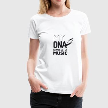 Hifi My DNA is made out of Music - Frauen Premium T-Shirt