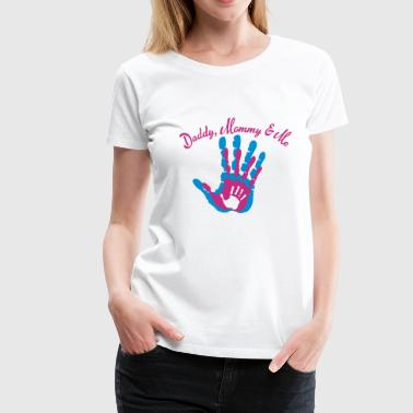 Daddy, Mommy and Me - Frauen Premium T-Shirt