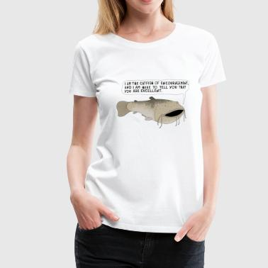 the catfish of encouragement - Women's Premium T-Shirt