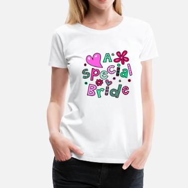 Special Occasion A Special Bride Text Expression - Women's Premium T-Shirt