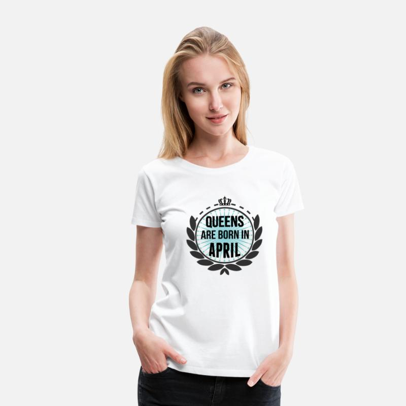 April T-Shirts - Queens Are Born In April - Women's Premium T-Shirt white