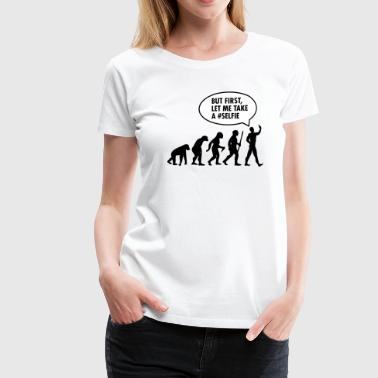 But First Let Me Take A Selfie Evolution - But First Let Me Take A #Selfi - Women's Premium T-Shirt