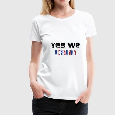 Yes we Kahn - T-shirt Premium Femme