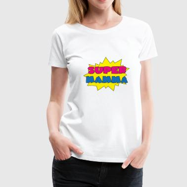 Super mamma - Women's Premium T-Shirt