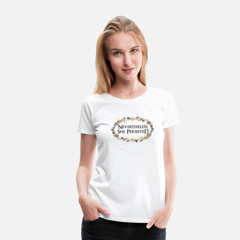 Feminist T-Shirts - Nevertheless she persisted - Women's Premium T-Shirt white