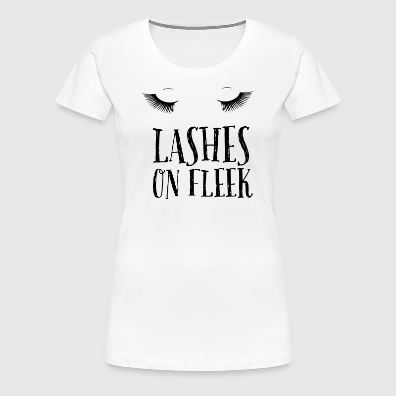 Lashes On Fleek - Cool Gift Idea - Frauen Premium T-Shirt