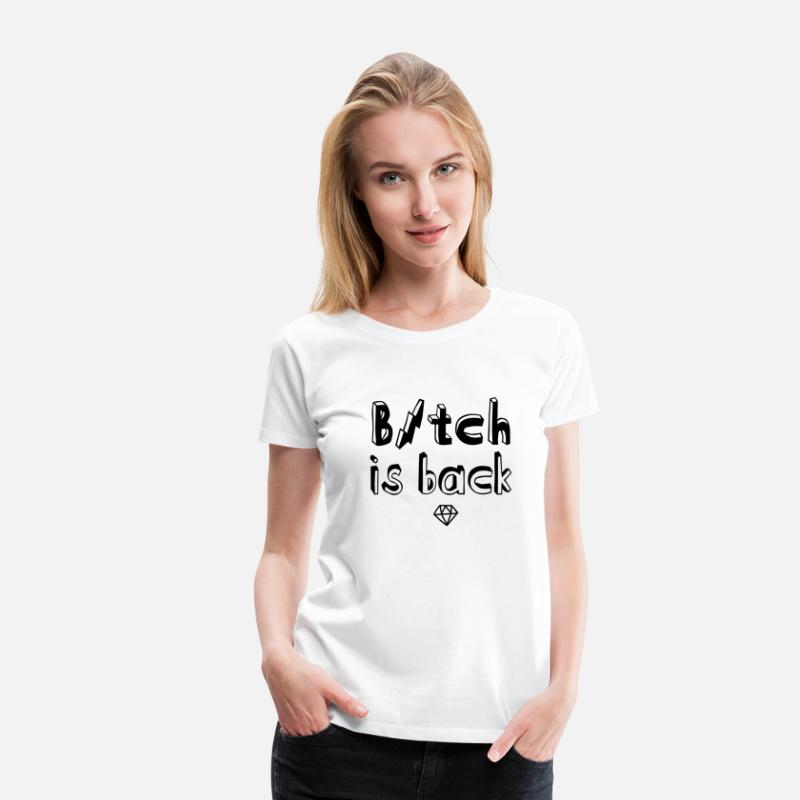 Princess T-Shirts - Like a Bitch is back boss hipster woman quote - Women's Premium T-Shirt white
