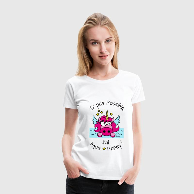 Licorne Rose C' pas possible, J'ai Aquaponey - T-shirt Premium Femme