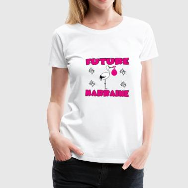 Marraine Future marraine - T-shirt Premium Femme