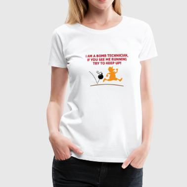 When a bomb squads running, follow him! - Women's Premium T-Shirt