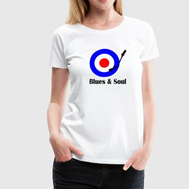 blues and soul - Camiseta premium mujer