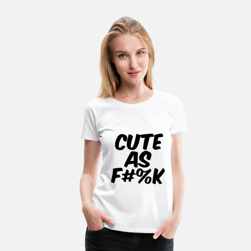 Funny T-Shirts - Cute as fuck - Women's Premium T-Shirt white