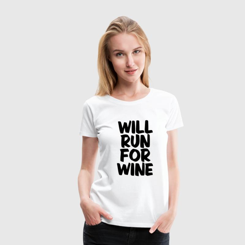 WILL RUN FOR WINE Shirts - Vrouwen Premium T-shirt