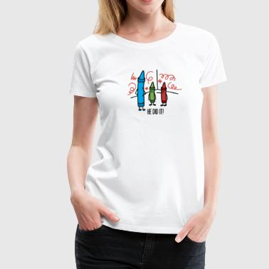 He did it - wasco crayons - Frauen Premium T-Shirt