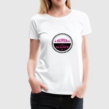 Super mamy - Women's Premium T-Shirt