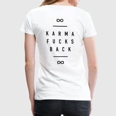 Karma Fucks Back - Black - Women's Premium T-Shirt