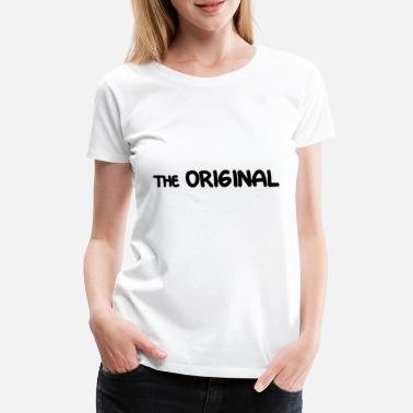 Original Vatertagsgeschenk the Original - Frauen Premium T-Shirt