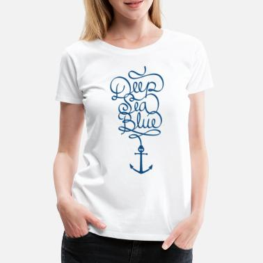 Lettering deep blue sea with an anchor - Women's Premium T-Shirt