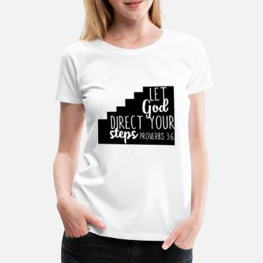 Christian Clothes Let God direct christian christian gift - Women's Premium T-Shirt
